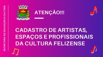 CADASTRO DE ARTISTAS, ESPAÇOS E PROFISSIONAIS DA CULTURA DE FELIZ