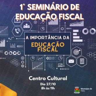 Fazenda promove o 1º Seminário de Educação Fiscal